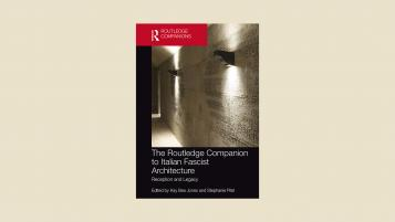 The Routledge Companion to Fascist Architecture by Kay Bea Jones and Stephanie Pilat