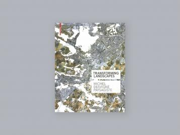 Transforming Landscapes: Michel Desvigne Paysagiste Book Cover